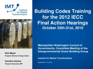 Building Codes  Training  for the  2012 IECC Final  Action Hearings October  25th-31st, 2010