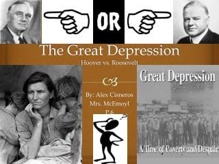 The Great Depression  Hoover vs. Roosevelt