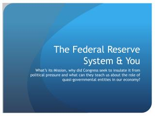 The Federal Reserve System & You