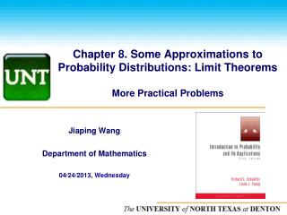 Chapter 8. Some Approximations to Probability Distributions: Limit Theorems More Practical Problems