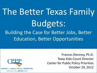 The Better Texas Family Budgets: Building the Case for Better Jobs, Better Education, Better Opportunities