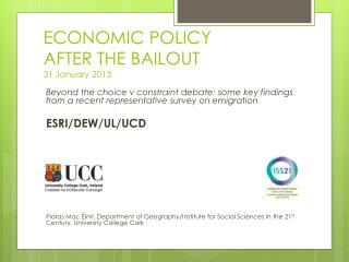 ECONOMIC POLICY  AFTER THE BAILOUT 31 January 2013