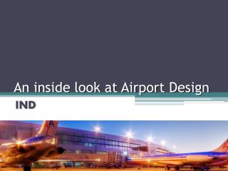 An inside look at Airport Design