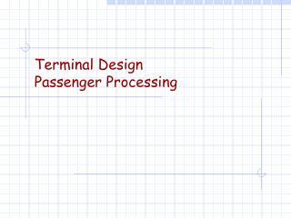 Terminal Design Passenger Processing