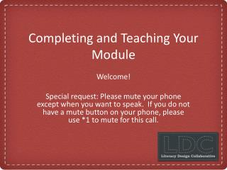 Completing and Teaching Your Module