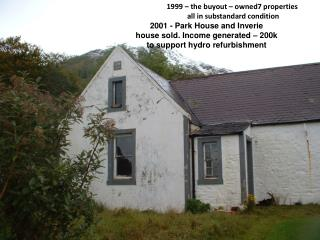 1999 – the buyout – owned7 properties                              all in substandard condition 2001 - Park House and I