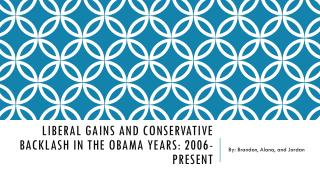 Liberal gains and conservative backlash in the Obama years: 2006-present