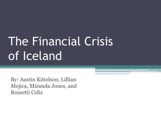 The Financial Crisis  of Iceland
