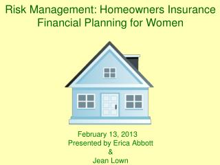 February 13, 2013 Presented by Erica Abbott &  Jean Lown