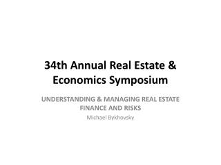 34th Annual Real Estate & Economics Symposium