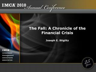 The Fall: A Chronicle of the Financial Crisis