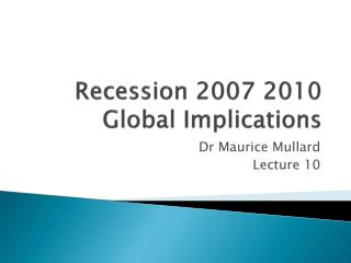 Recession 2007 2010  Global Implications