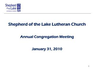 Shepherd of the Lake Lutheran Church Annual Congregation Meeting January 31, 2010