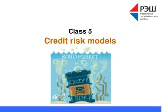 Class 5 Credit risk models
