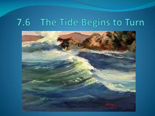 7.6    The Tide Begins to Turn