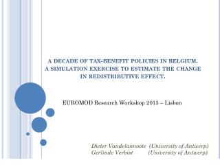 a decade of tax-benefit policies in belgium.              a simulation exercise to estimate the change in redistributiv