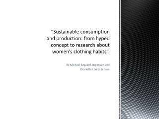 """Sustainable consumption and production: from hyped concept to research about women's clothing habits""."
