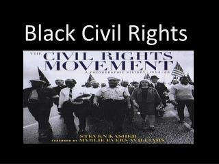 Black Civil Rights .