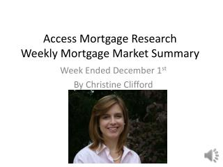 Access Mortgage Research Weekly  Mortgage Market Summary