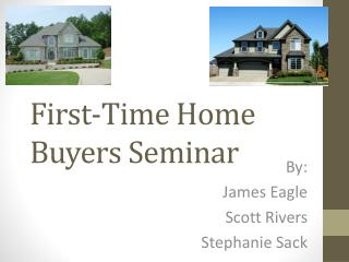 First-Time  Home Buyers Seminar