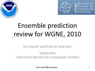 Ensemble prediction review for WGNE, 2010