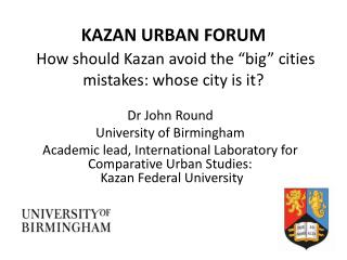 "KAZAN URBAN  FORUM How should Kazan avoid the ""big"" cities  mistakes: whose city is it?"