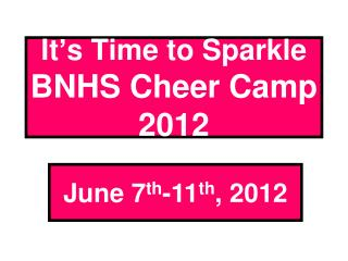 It's Time to Sparkle BNHS Cheer Camp  2012