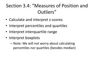 """Section 3.4: """"Measures of Position and Outliers"""""""