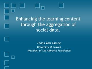 Enhancing the learning content through the aggregation of social data.