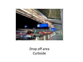 Drop off area Curbside