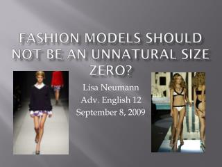 Fashion models should not be an unnatural size zero?