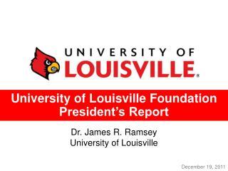 University of Louisville Foundation President's Report