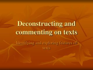 deconstructing and commenting on texts