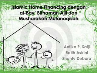 Islamic Home Financing  dengan al-Bay'  Bithaman Ajil dan Musharakah Mutanaqisah