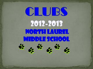 CLUBS 2012-2013  North Laurel  Middle School