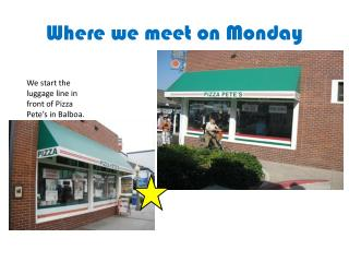 Where we meet on Monday