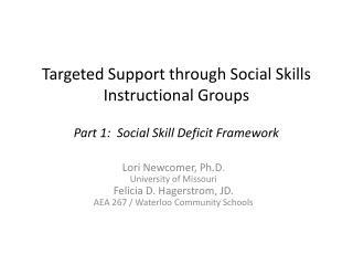 Targeted Support through Social Skills Instructional Groups Part 1:  Social Skill Deficit Framework