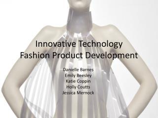 Innovative Technology Fashion Product Development