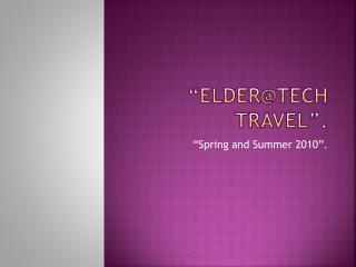 """ Elder@Tech  Travel""."