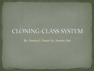 CLONING-CLASS SYSTEM