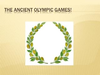 The Ancient Olympic Games!