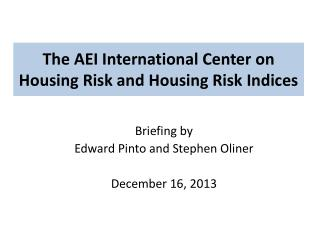 The AEI International Center on Housing  Risk and Housing Risk Indices