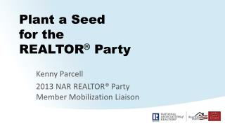 Plant a Seed for the  REALTOR ®  Party