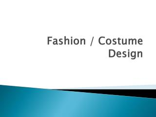 Fashion / Costume Design