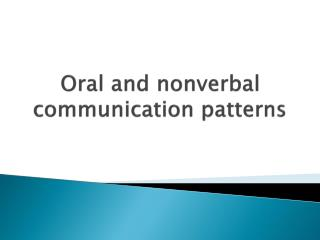 Oral and nonverbal communication patterns