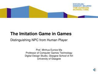 Prof. Minhua Eunice Ma   Professor of Computer Games Technology Digital Design Studio, Glasgow School of Art University