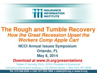 The Rough and Tumble Recovery       How the Great Recession Upset the Workers Comp Apple Cart