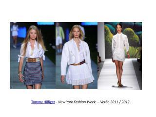 Tommy Hilfiger  - New York Fashion Week –  Verão  2011 / 2012