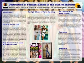 Destruction of Fashion Models in the Fashion Industry Julianne Reich, Issues in Fashion & Textile Industry  ·    Dr.  A