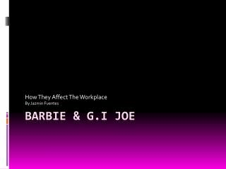 Barbie & G.I Joe